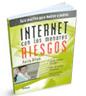 Internet con los menores riesgos. Guía para padres y madres.